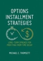 "Options Installment Strategies ""Long-Term Spreads for Profiting from Time Decay"""