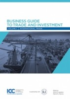 Business Guide to Trade and Investment. Volume 1 - International Trade