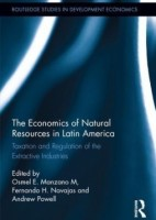 "The Economics of Natural Resources in Latin America ""Taxation and Regulation of the Extractive Industries"""