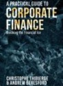 A Practical Guide to Corporate Finance
