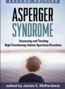 Asperger Syndrome, Second Edition: Assessing and Treating High-Functioning Autism Spectrum Disorders [Hardcover]