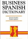 Business Spanish Dictionary English/Spanish - Pbck