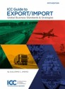 ICC Guide to Export/Import: Global Business Standards & Strategies