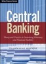 "Central Banking ""Theory and Practice in Sustaining Monetary and Financial Stability"""