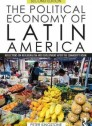 "The Political Economy of Latin America ""Reflections on Neoliberalism and Development After the Commodity Boom """