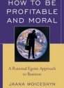 How to be Profitable and Moral