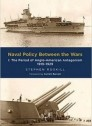 Naval Policy Between the Wars: Vol 1