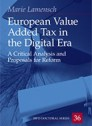 European Value Added Tax in the Digital Era - Volume 36 in the Doctoral Series