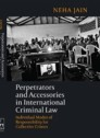 Perpetrators and accessories in international Criminal Law