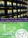 Production of Culture - Cultures of Production