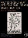 Multidisciplinary Medico-Legal Death Investigation