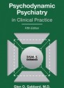 Psychodynamic Psychiatry in Clinical Practice [Hardcover]