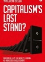 Capitalism s Last Stand?