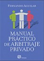 Manual Práctico de Arbitraje Privado