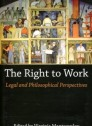 The right to work legal and philosophical perspectives