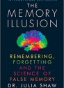 The Memory Illusion: Remembering, Forgetting and the Science of False Memory (Inglés)