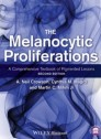 The Melanocytic Proliferations: A Comprehensive Textbook of Pigmented Lesions [Hardcover]