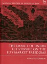 The impact of Union citizenship on the Eu market freedoms
