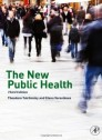 The New Public Health, Third Edition [Hardcover]