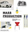 Mass Production. Design classics from the age of mass production.