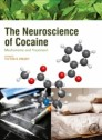 The Neuroscience of Cocaine 1st Edition. Mechanisms and Treatment (hardcover)