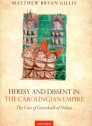 Heresy abd dissent in the carolingian empire