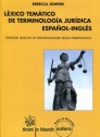 Léxico temático de terminología jurídica español-inglés = Thematic lexicon of sapanish-english legal terminology