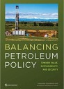 Balancing Petroleum Policy: Toward Value, Sustainability, and Security