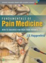 Fundamentals of Pain Medicine: How to Diagnose and Treat your Patients [Hardcover]