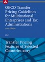 OECD Transfer Pricing Guidelines for Multinational Enterprises and Tax Administrations (2017 Edition) and Transfer Pricing Features of Selected Countries 2017