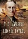 T E Lawrence and the Red Sea Patrol