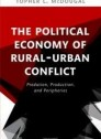 The Political Economy of Rural-Urban Conflict