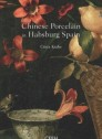 Chinese procelain in Habsburg Spain