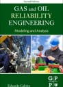 Gas and Oil Reliability Engineering, 2nd Edition